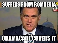 """""""Romnesia"""" is covered by Obamacare"""