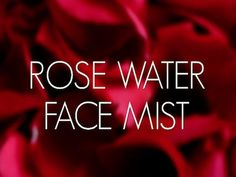 DIY Rose Water Face Mist
