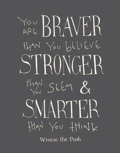 """You are BRAVER"" Winnie the Pooh movie quote Art Print by SimpleSerene 