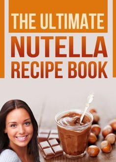 The Ultimate Nutella Recipe Book: Delicious Recipes for Nutella (Chocolate Hazelnut Spread) Cake, Cookies, Crepes and other Gourmet Desserts by Devon Green, http://www.amazon.com/dp/B00BEQITL6/ref=cm_sw_r_pi_dp_KOyZsb01KTVRD