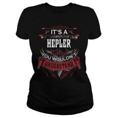HEPLER, HEPLER T Shirt, HEPLER Tee https://www.sunfrog.com/Names/109018510-275539780.html?46568