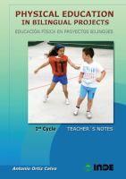 Physical education in bilingual projects. 1st cycle = Educación física en proyectos bilingües. Primer ciclo / Antonio Ortiz Calvo