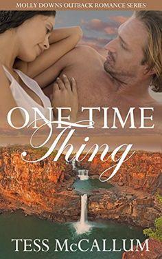 One Time Thing (Molly Downs Outback Romance Series Book 1) by Tess McCallum, http://www.amazon.com.au/dp/B00T5AMXUG/ref=cm_sw_r_pi_dp_wyz5ub06WJFD6