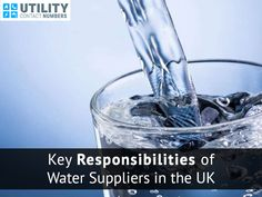 Key Responsibilities of Water Suppliers in the UK   Water supply and waste water services in the United Kingdom are provided by a number of water and sewerage companies. One of the most well-renowned water supplying company in the UK is Northumbrian Water.