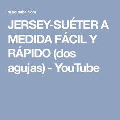 JERSEY-SUÉTER A MEDIDA FÁCIL Y RÁPIDO (dos agujas) - YouTube