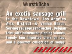 Wurstuche - A hip restaurant and beer garden. A very cool place to grab a bite and make new friends at the community tables. Vegetarian friendly. Restaurant in Downtown Los Angeles.