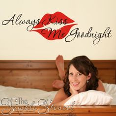 """Another version of the popular saying for your Bedroom Walls """"Always Kiss Me Goodnight"""" with puckered lips wall sticker is a fun way to remind your love of a most essential rule! Great surprise for Valentine's Day"""