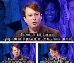 David Mitchell speaks the truth, dancing is not fun when you're Mr Wobbly Man. British Humour, British Comedy, David Mitchell, Are You Not Entertained, British Things, Laugh Out Loud, The Funny, Comedians, I Laughed
