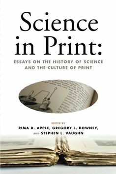 Science in Print: Essays on the History of Science and the Culture of Print (Print Culture History in Modern America) by Rima D. Apple