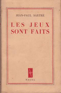 Sartre, Les Jeux Sont Faits   Mon amour l'a ecrit. De temps en temps, j'ai ecrit pour lui, après il est mort.
