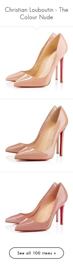 """""""Christian Louboutin - The Colour Nude"""" by enchantedxox ❤ liked on Polyvore featuring shoes, pumps, heels, christian louboutin, louboutin, nude, stiletto pumps, christian louboutin pumps, high heel shoes and high heeled footwear"""