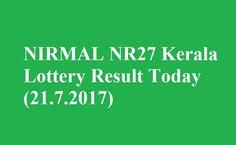 NIRMAL NR27 Kerala Lottery Result Today (21.7.2017) - NIRMAL WEEKLY NR27 - Lottery Result - Kerala lottery result - Kerala lottery - NR27 Result.