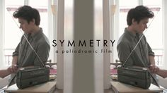 SYMMETRY - A PALINDROMIC FILM. Graduation project.  This film has been written symmetrically: the second half is strictly like the first, bu...