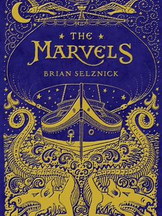 Brian Selznick's new book is called The Marvels.