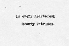 In Every Heartbreak Beauty Intrudes Jungs Kindle Zitate Zu Leben Ich