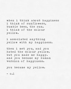 my yellow. - #poetrybyol #quotes #love #lovequotes #deepwords #wordslover #poetry #deeppoetry #poems #writing #thingstolove #poetry… Poetry Quotes, Words Quotes, Love Quotes, One Day Quotes, Quote Of The Day, Yellow Quotes, Motivational Quotes, Inspirational Quotes, Blackout Poetry