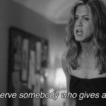 I deserve somebody who