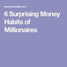 6 Surprising Money Habits of Millionaires