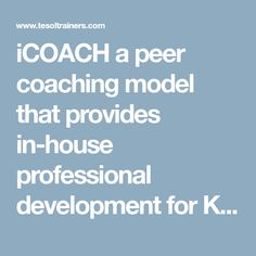 iCOACH a peer coaching model that provides in-house professional development for K-12 teachers who teach ELLs
