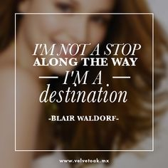 #Blair #Waldorf #Quotes