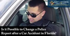 Is it Possible to Change a #PoliceReport after a #CarAccident in #Florida?