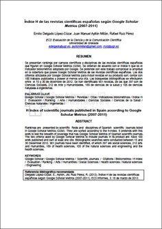 Índice H de las revistas científicas españolas según Google Scholar Metrics (2007-2011) / Emilio Delgado López-Cozar + Juan Manuel Ayllón Millán + Rafael Ruiz Pérez + EC3 Informes 2013 | #reference