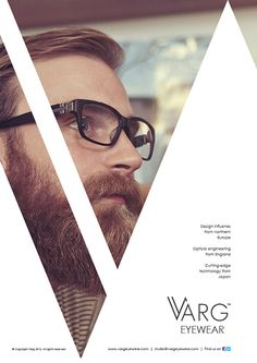 Varg Eyewear Advertisements by Ross Sweetmore, via Behance. Nice way to break up the image and direct the viewer's eye. Very modern, very hipster.