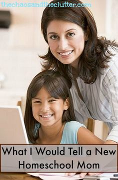 10 Things I Would Tell a New Homeschool Mom - The Chaos and the Clutter