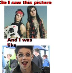 So basically, when I see a picture of Jacky and Ronnie I turn into Andy Biersack ? Seems legit. <- exactly XD oh my god