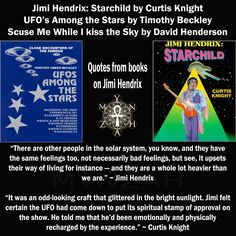 "Jimi Hendrix: Book Quotes   Excerpt from: Close Encounters of the Famous: UFOs Among the Stars by Timothy Green Beckley   ""There are other people in the solar system, you know, and...***Remainder of information at website..."