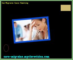 Can Migraine Cause Vomiting 190415 - Cure Migraine