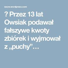 """☞ Przez 13 lat Owsiak podawał fałszywe kwoty zbiórek i wyjmował z """"puchy""""…"""