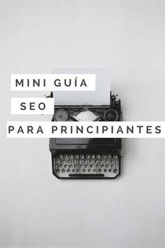 Mini gu�a SEO para principiantes: los mejores tips para antes y durante la creaci�n de tu blog.  Con trucos para Wordpress y Blogger.
