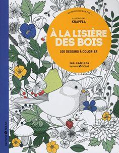 A la lisière des bois : 100 dessins à colorier von Knapfla http://www.amazon.de/dp/2263066357/ref=cm_sw_r_pi_dp_-i0Dvb1K9AQB1