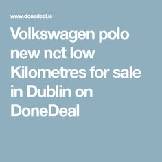 Volkswagen polo new nct low Kilometres for sale in Dublin on DoneDeal Volkswagen Polo, Car Finance, New And Used Cars, Dublin, Cars For Sale, Nct, Cars For Sell