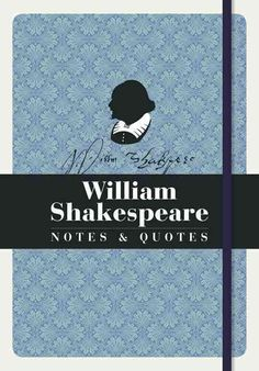 William Shakespeare: Notes & Quotes