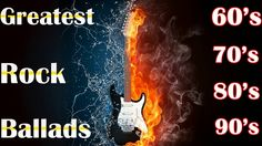 Greatest Rock Ballads Of All Time - Rock Ballads Collection