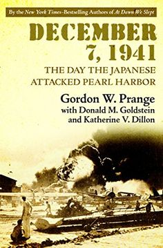 """December 7, 1941 By Gordon W. Prange with Donald M. Goldstein and Katherine V. Dillon     From Washington to Oahu, eyewitness accounts provide a glimpse into the tragedy at Pearl Harbor in this """"riveting"""" history (Publishers Weekly) from a New York Times bestselling writing trio. """"Thoroughly documented and detailed yet captivatingly readable"""" (Library Journal)."""