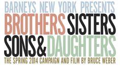 Brothers, Sisters, Sons & Daughters: A Preview of the Spring 2014 Campaign Film by Bruce Weber