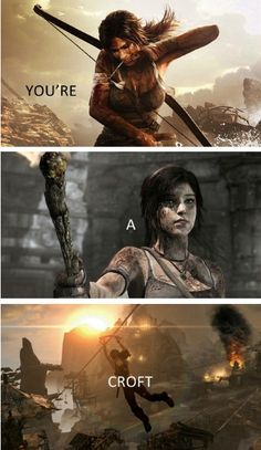 """""""You can do it, Lara. After all, you're a Croft,"""" Roth, Tomb Raider 2013"""