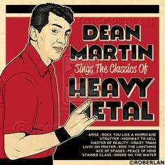 Dean Martin Sings Metal by roberlan.deviantart.com