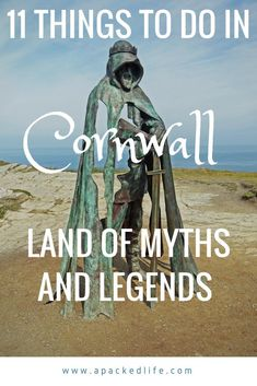 11 Things To Do In Cornwall - Land of Myths and Legends - Cornwall's got a wild heart. Celtic Kernow is surrounded by sea aside from its border with Devon, and that sea has shaped the soul of the area. If you like the big outdoors, Cornwall will charm you. From rugged coasts to fishing villages, and the legends of King Arthur, come and explore. #Cornwall #England #UnitedKingdom #Kernow