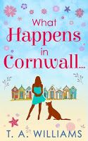 Rachel's Random Reads: Book Review - What Happens in Cornwall by T A Williams - Cornish Week