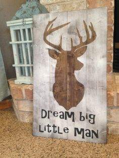 Dream Big Little Man. What a perfect addition to any boys room. All of our signs are made from recycled/reclaimed wood. There are beautiful Decor natural, Deer Nursery Decor - Dream Big - Deer Nursery - Deer Silhouette Childrens Bedroom Decor, Diy Nursery Decor, Baby Decor, Nursery Ideas, Rustic Nursery, Decor Room, Woodland Bedroom, Project Nursery, Baby Bedroom