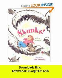 Skunks! (9780316738354) David T. Greenberg, Lynn Munsinger , ISBN-10: 0316738352  , ISBN-13: 978-0316738354 ,  , tutorials , pdf , ebook , torrent , downloads , rapidshare , filesonic , hotfile , megaupload , fileserve