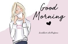 Heather Stillufsen. Coffee. Good Morning. Coffee Lover.