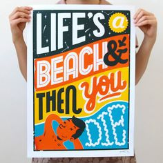 Life's A Beach - Art Prints from Evermade.com $102