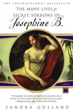 "First in a series, ""The Many Lives and Secret Sorrows of Josephine B.""  Looking for the other side of the Marie Antoinette story?  This Historical Fiction trilogy is well-written and informative."