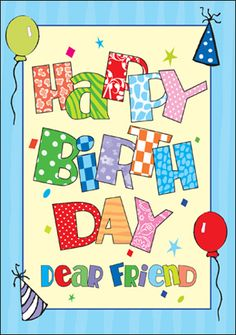 HAPPY BIRTHDAY DEAR FRIEND  tjn