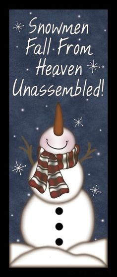 SNOWMEN FALL FROM HEAVEN unassembled.  So cute.